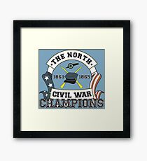 The North - Civil War Champions - Notherner Pride - Union Pride - Anti-Confederate Funny Shirt Framed Print
