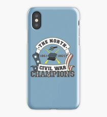 The North - Civil War Champions - Notherner Pride - Union Pride - Anti-Confederate Funny Shirt iPhone Case/Skin