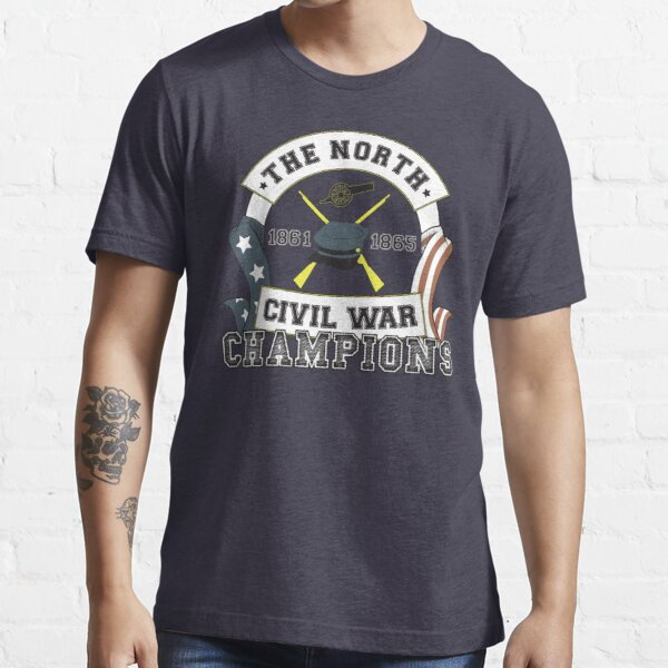 The North - Civil War Champions - Notherner Pride - Union Pride - Anti-Confederate Funny Shirt Essential T-Shirt