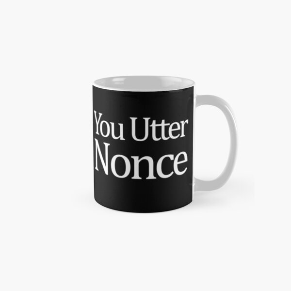 You Utter Nonce - Black Classic Mug