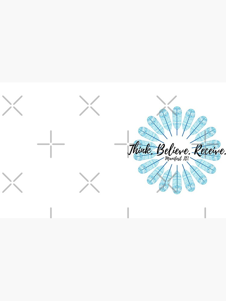 Manifest It! Think Believe Receive Blue by JaclynJohnston