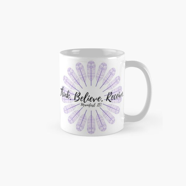 Manifest It! Think Believe Receive Purple Classic Mug