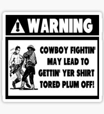 Warning for Cowboy Fights Sticker