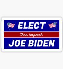Elect (then impeach) Joe Biden Glossy Sticker
