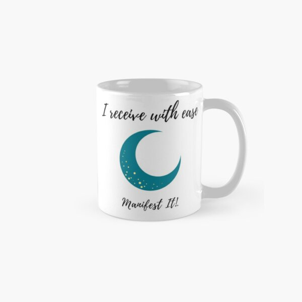 Manifest It! I Receive with Ease Teal Classic Mug