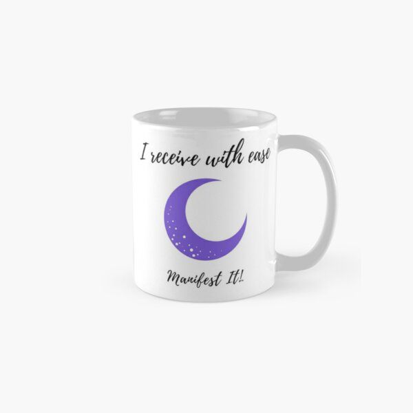 Manifest It! I Receive with Ease White Classic Mug