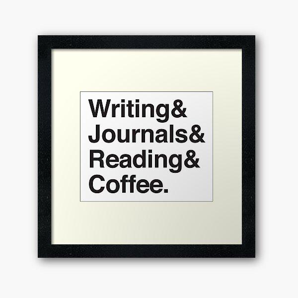 Writing & Journals & Reading & Coffee Framed Art Print