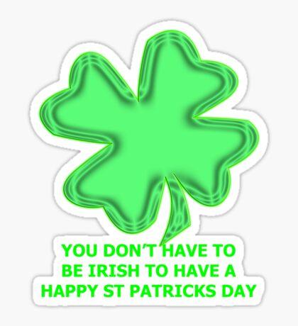 shamrock t for non-irish Sticker