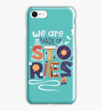 We Are Made of Stories iPhone Case/Skin