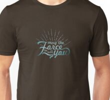 May the Force be with you! (7) Unisex T-Shirt
