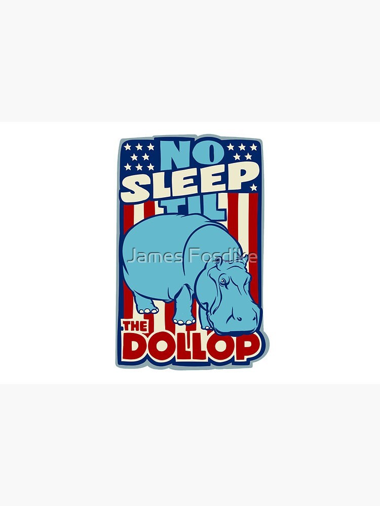 DOLLOP: No Sleep Til Hippo (simple) by MrFoz