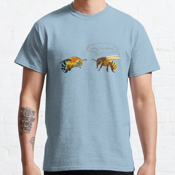 Why so blue? Classic T-Shirt