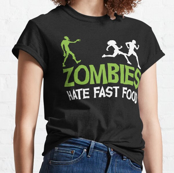 Zombies Hate Fast Food WOMENS T-SHIRT White Horror Scary Dead Gift birthday