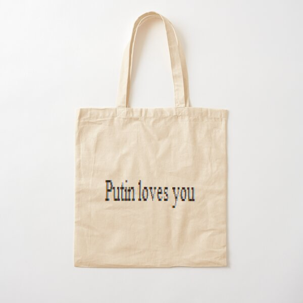 Putin loves you, #PutinLovesYou, #Putin, #loves, #you, politics, #politics Cotton Tote Bag
