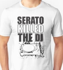 Serato Killed the DJ Unisex T-Shirt