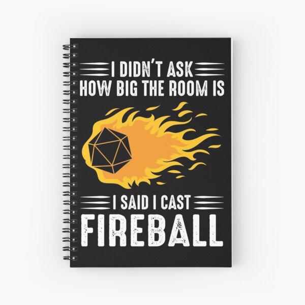 I cast Fireball Wizard Sorcerer DM Gift TTRPG Spiral Notebook