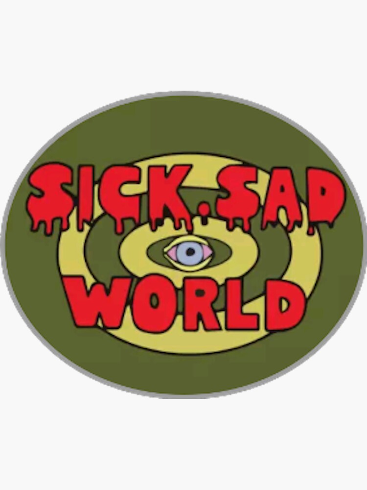 sick sad world by joshuanaaa