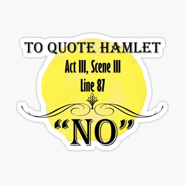 Hamlet...NO Sticker