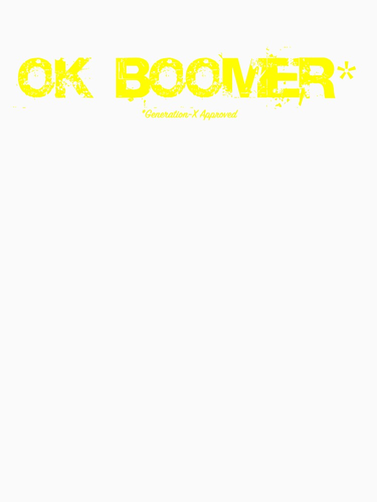 OK Boomer [Generation-x approved] by BluntyTV
