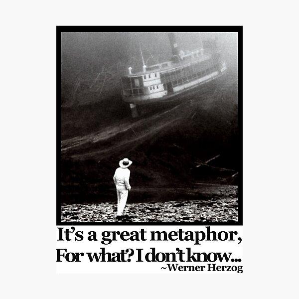 Fitzcarraldo Werner Herzog Quote Photographic Print