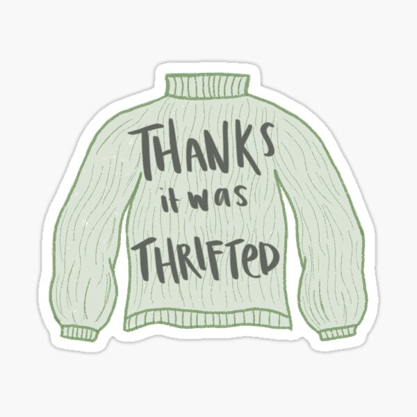 Thanks, It was Thrifted! Sticker