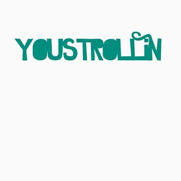 YOUSTROLLIN! by mioneste