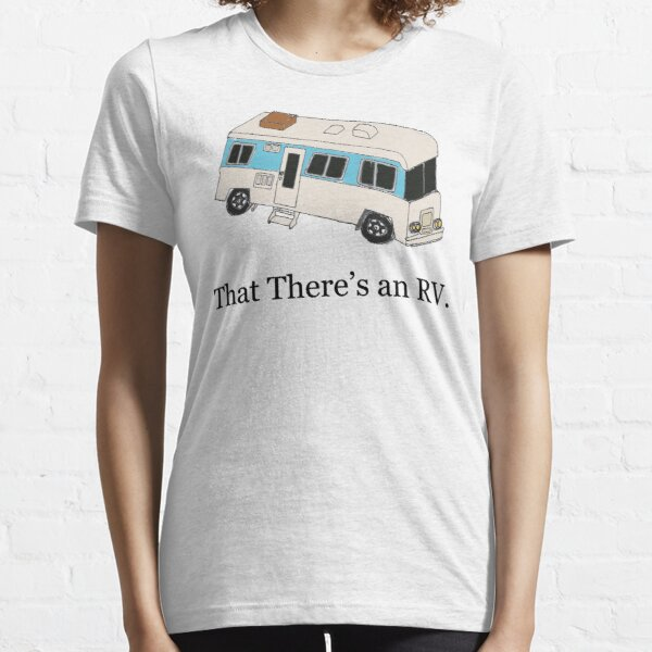 That There's an RV Essential T-Shirt