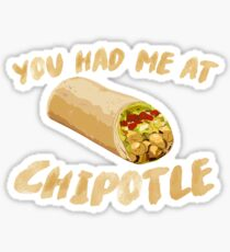 You Had Me At Chipotle Sticker