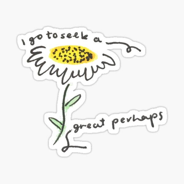 Looking for alaska drawing quote daisy i go to seek a great perhaps Sticker