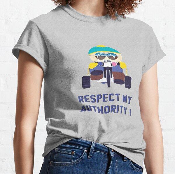 CARTMAN - RESPECT MY AUTHORITYE Classic T-Shirt