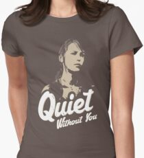 Quiet without you Women's Fitted T-Shirt