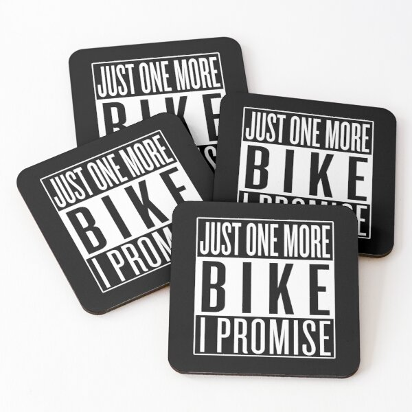 Just One More Bike I Promise Coasters (Set of 4)