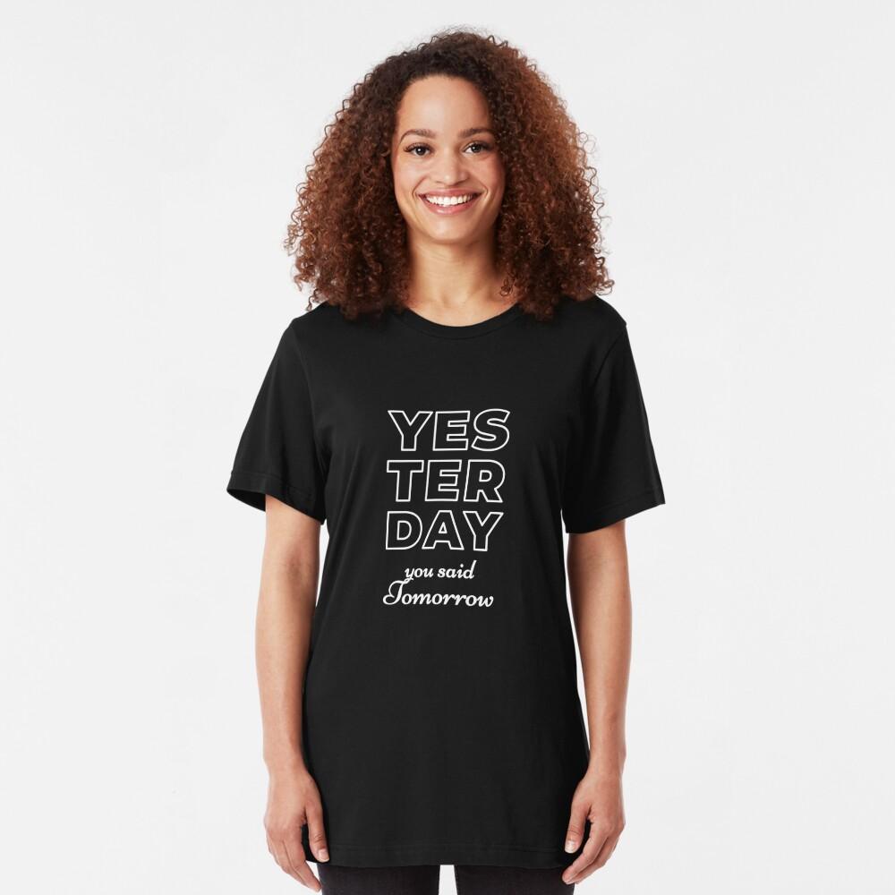 Yesterday You Said Tomorrow Slim Fit T-Shirt