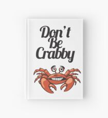 """""""Don't Be Crabby"""" Typography with Cute Crab Hardcover Journal"""