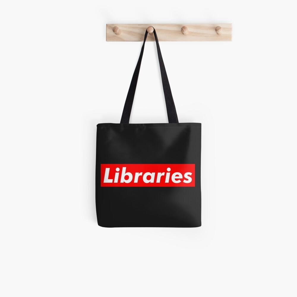 Libraries are Supreme Tote Bag
