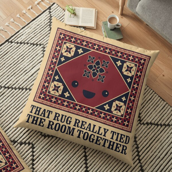The Big Lebowski - Rug - That Rug Really Tied The Room Together Floor Pillow
