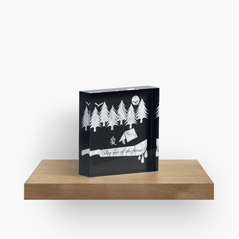 Stay Out Of The Forest Acrylic Block
