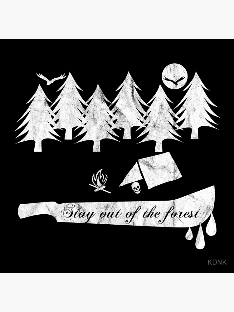 Stay Out Of The Forest by KDNK
