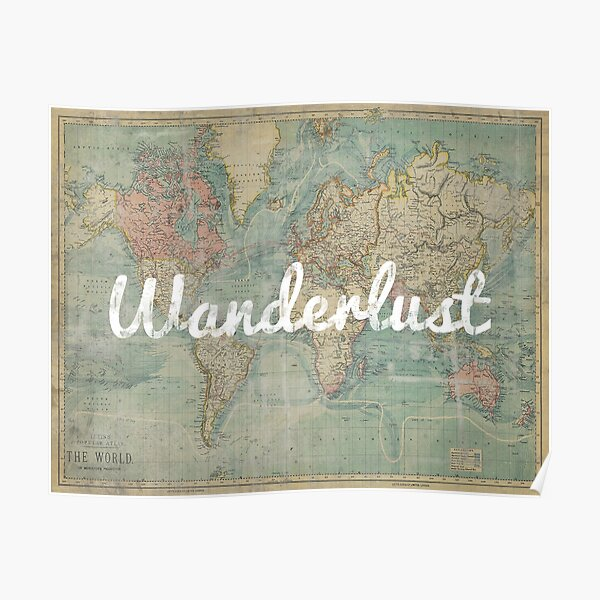 wanderlust on vintage map Poster