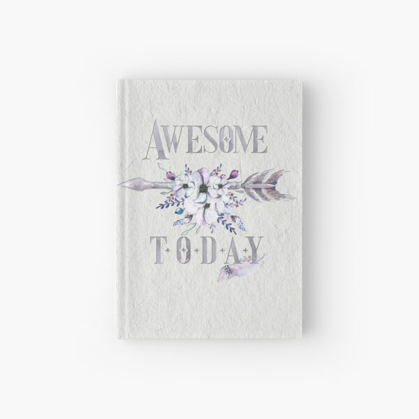 Awesome Today – Appreciation for your friends and yourself. Hardcover Journal