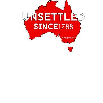 Unsettled Since 1788 (red version)  by IndigenousX