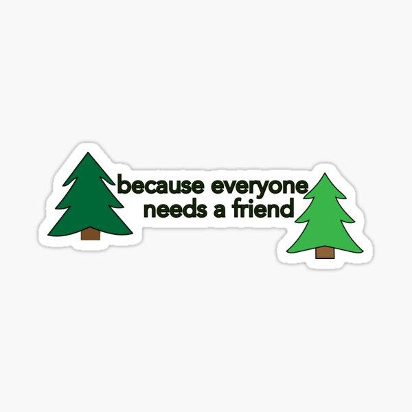 Everyone needs a friend Bob Ross Sticker