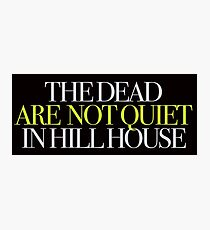 The Haunting - The dead are not quiet in Hill House Photographic Print