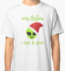 merry christmas, i come in peace Classic T-Shirt