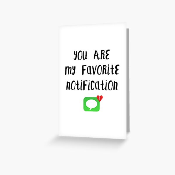 Long Distance Relationship: You Are My Favorite Notification Greeting Card