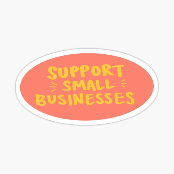 Weatherproof Vinyl Sticker Shop Small Colored Sticker Small Business Support