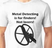 Metal Detecting Teeshirt (Finders not Losers- Minelab Coil) Unisex T-Shirt