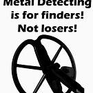 Metal Detecting Teeshirt (Finders not Losers- Minelab Coil) by Ryan Houston