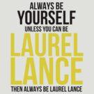 Always Be Laurel Lance by BobbyMcG