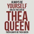 Always Be Thea Queen by BobbyMcG